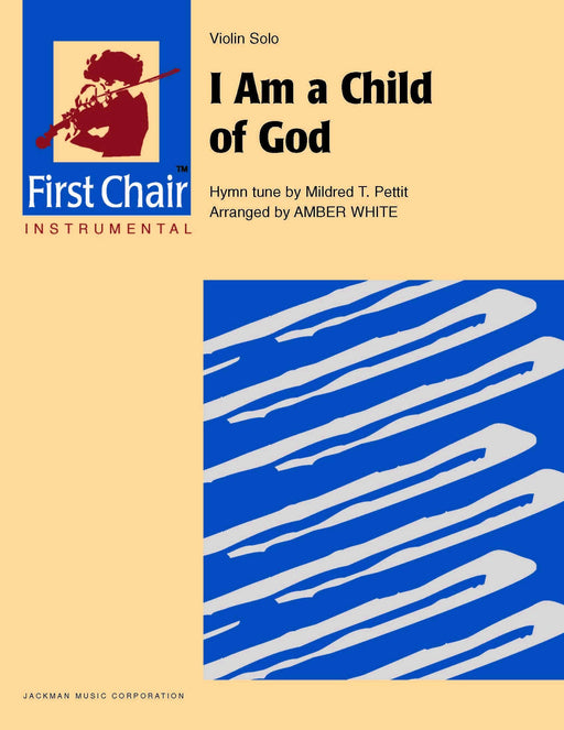I Am a Child of God - Violin Solo | Sheet Music | Jackman Music
