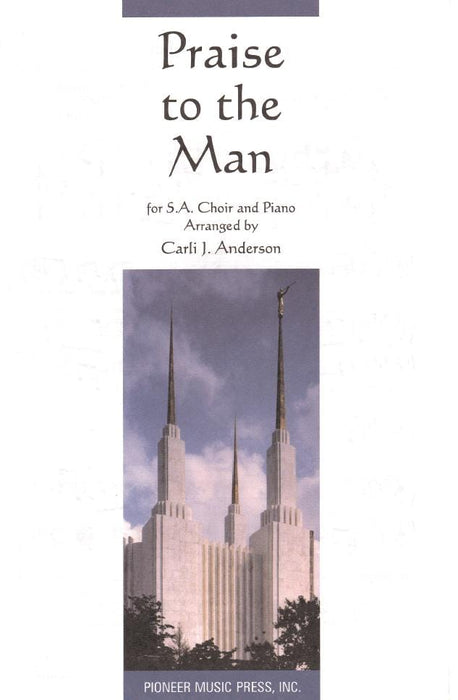 Praise to the Man - SA | Sheet Music | Jackman Music