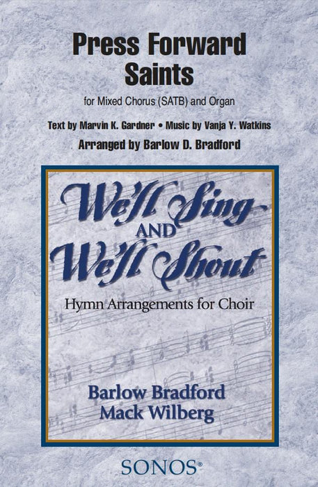 Press Forward Saints - SATB - Bradford
