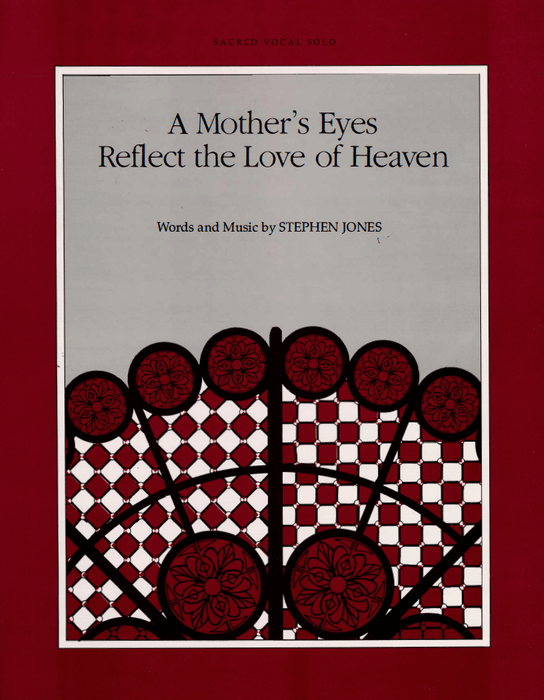 A Mother's Eyes Reflect the Love of Heaven - Vocal Solo