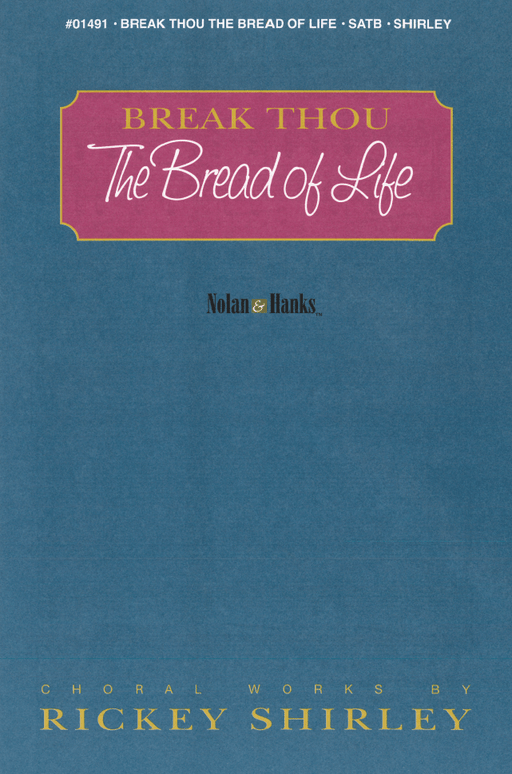 Break Thou the Bread of Life - SATB