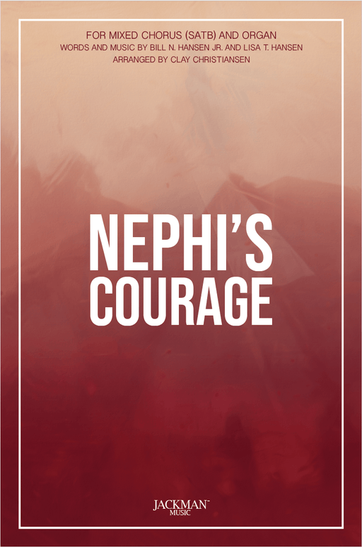 Nephi's Courage - SATB | Sheet Music | Jackman Music