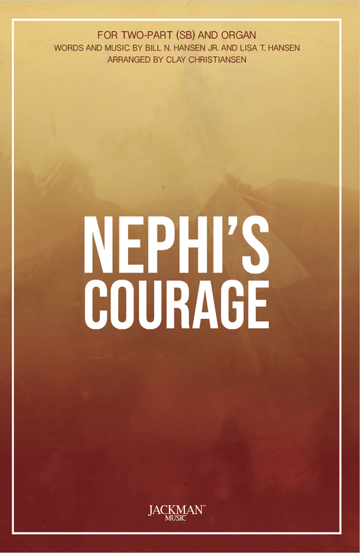 Nephi's Courage - Two-part | Sheet Music | Jackman Music