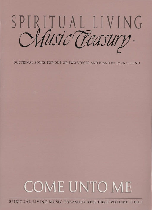 Spiritual Living Music Treasury - Vol 3 - Come Unto Me | Sheet Music | Jackman Music