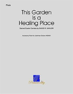 This Garden Is a Healing Place - Flute Part