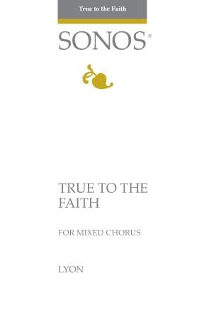 True to the Faith - SATB - Lyon | Sheet Music | Jackman Music