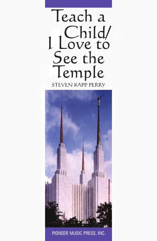 Teach a Child/I Love to See the Temple - SB | Sheet Music | Jackman Music