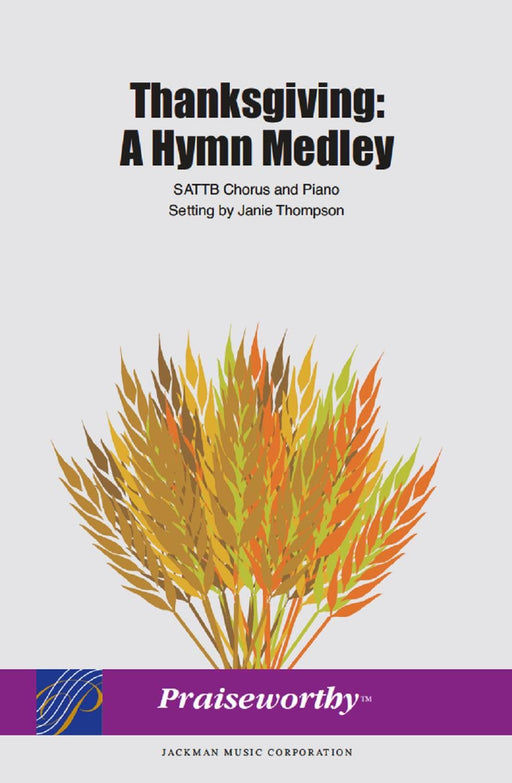 Thanksgiving: A Hymn Medley - SATB | Sheet Music | Jackman Music