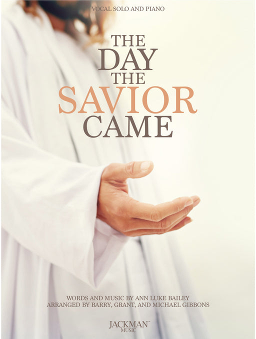 The Day the Savior Came - Medium Vocal Solo | Sheet Music | Jackman Music