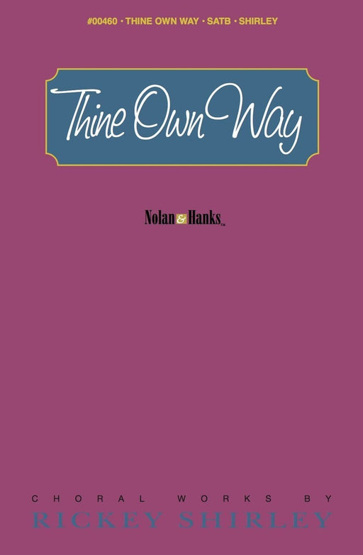 Thine Own Way - SATB