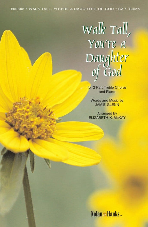 Walk Tall You're a Daughter of God - SA | Sheet Music | Jackman Music