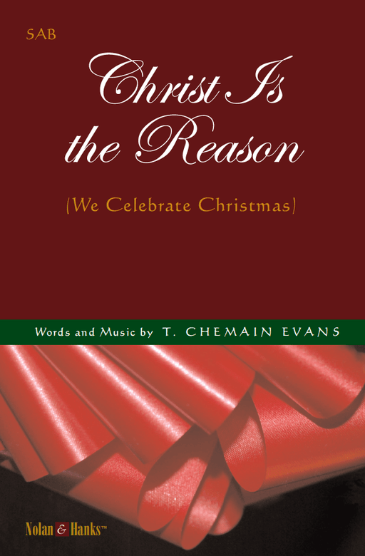 Christ Is the Reason  (We Celebrate Christmas) - SAB