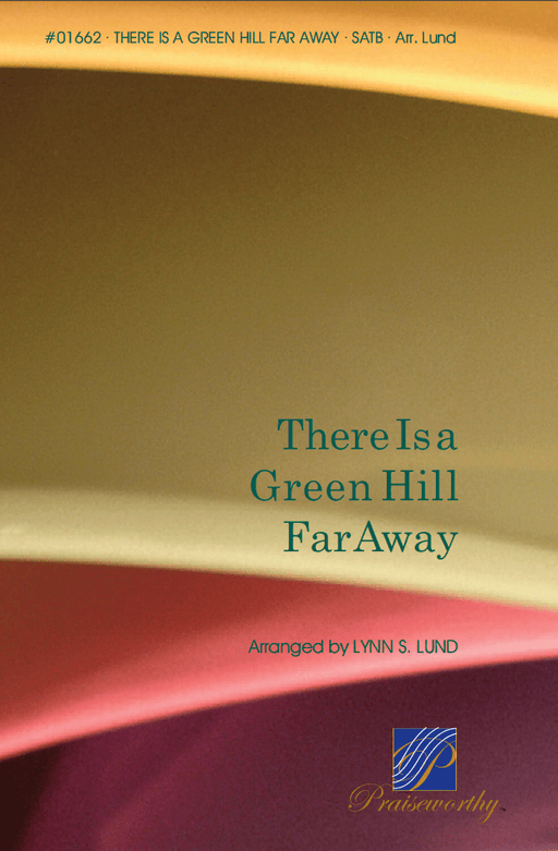 There Is a Green Hill Far Away - SATB - Lund | Sheet Music | Jackman Music