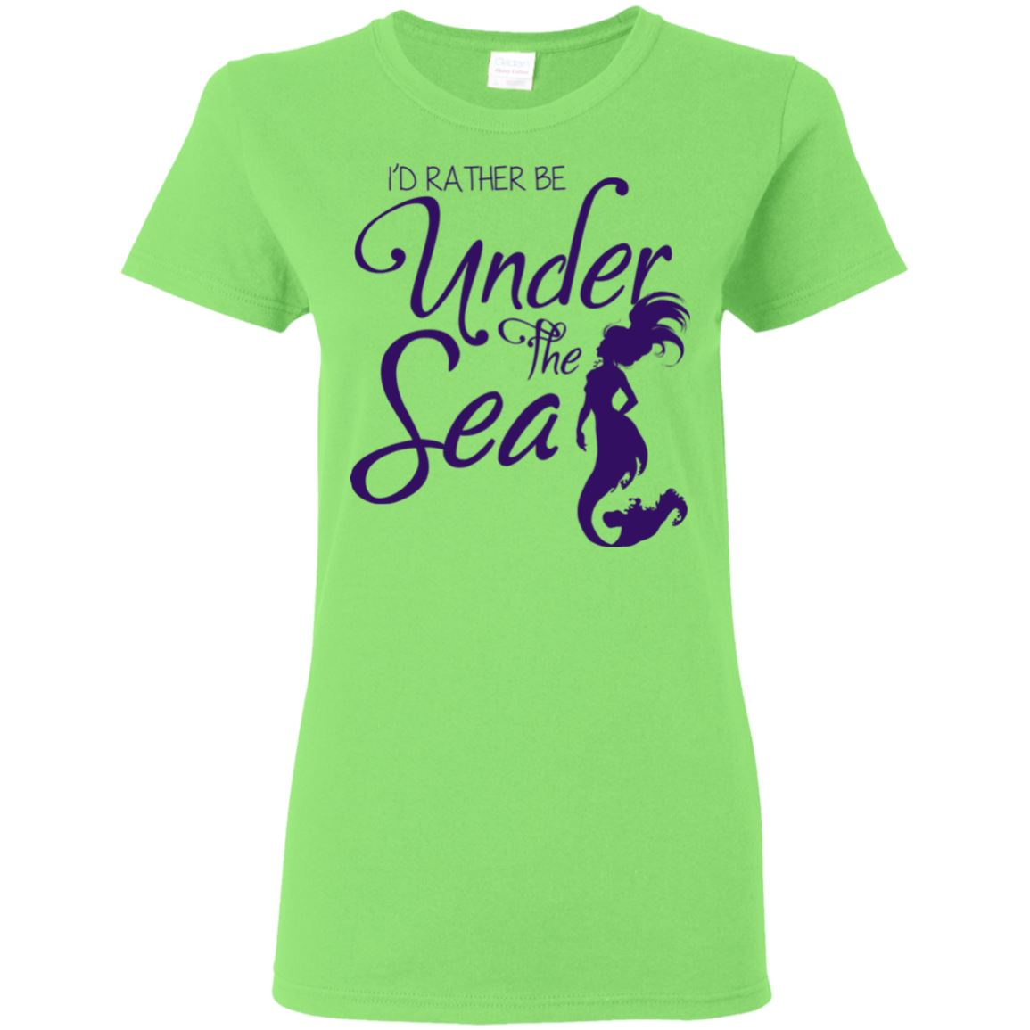 I'd Rather Be Under The Sea Ladies T-Shirt Mermaid Apparel Lime S