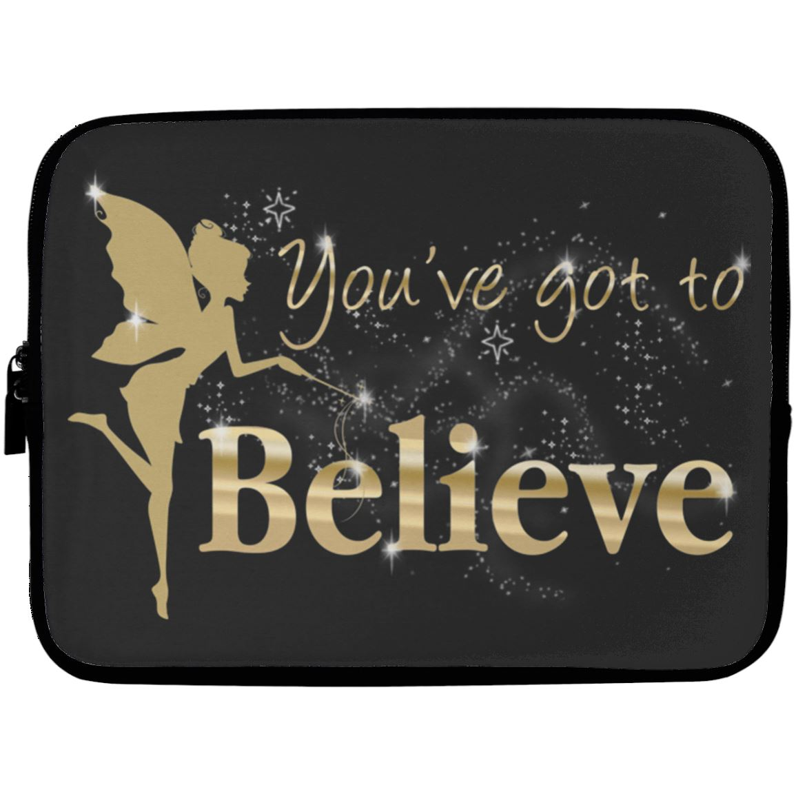 You've Got To Believe Fairy Laptop Sleeve Apparel Laptop Sleeve - 10 inch Black One Size