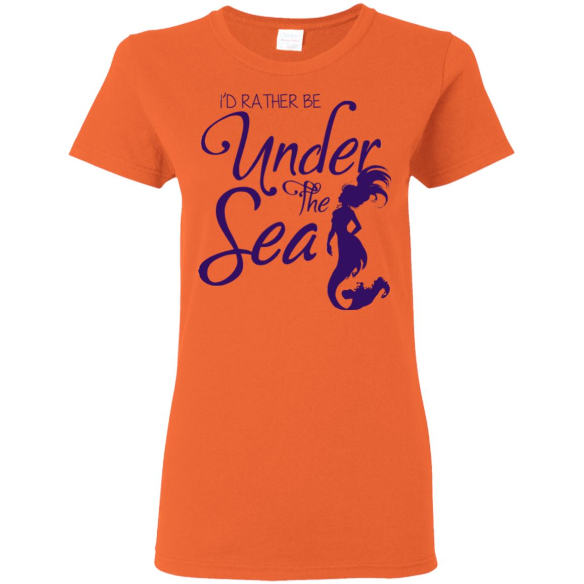 I'd Rather Be Under The Sea Ladies T-Shirt Mermaid Apparel Orange S