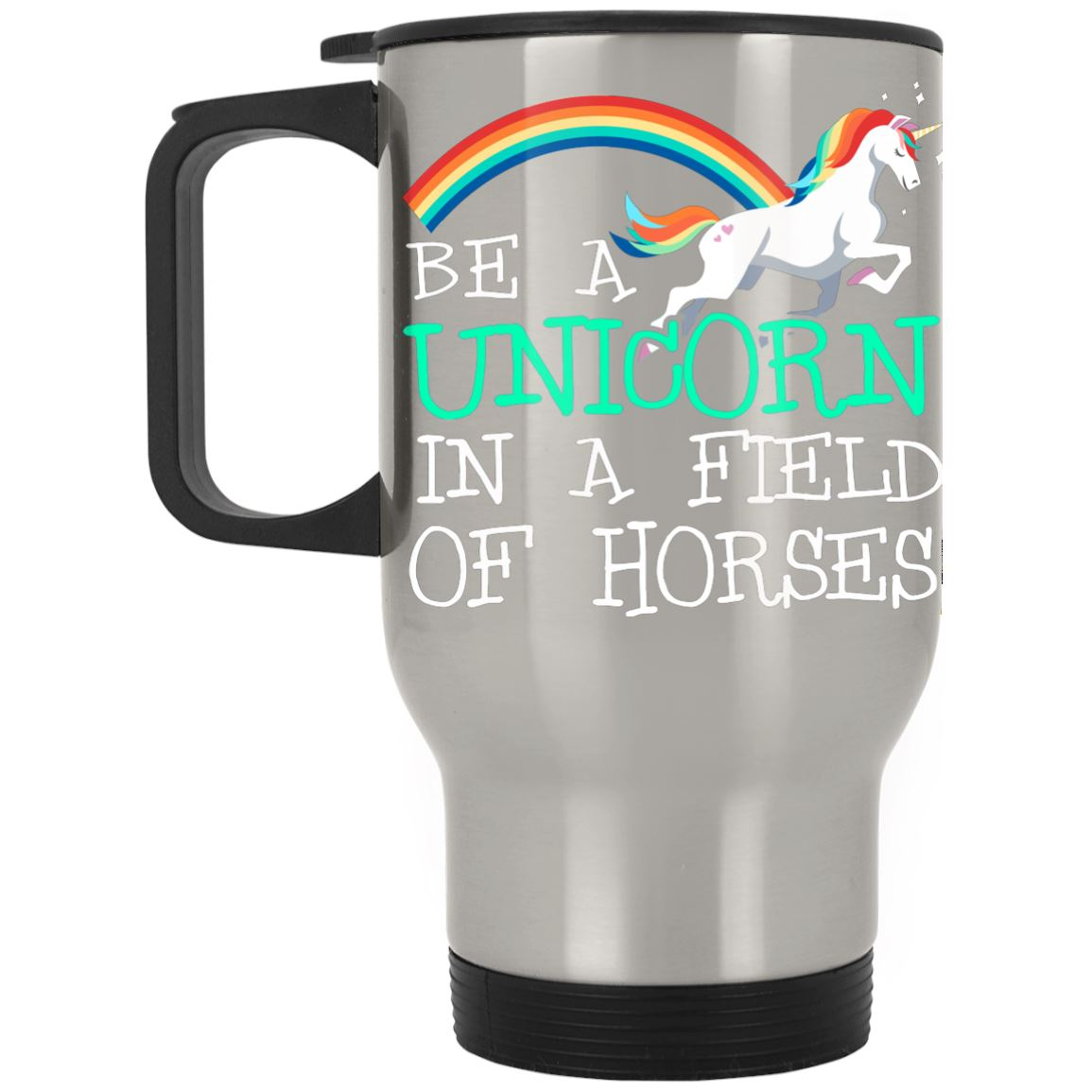Be A Unicorn Stainless Travel Mug Drinkware Silver One Size