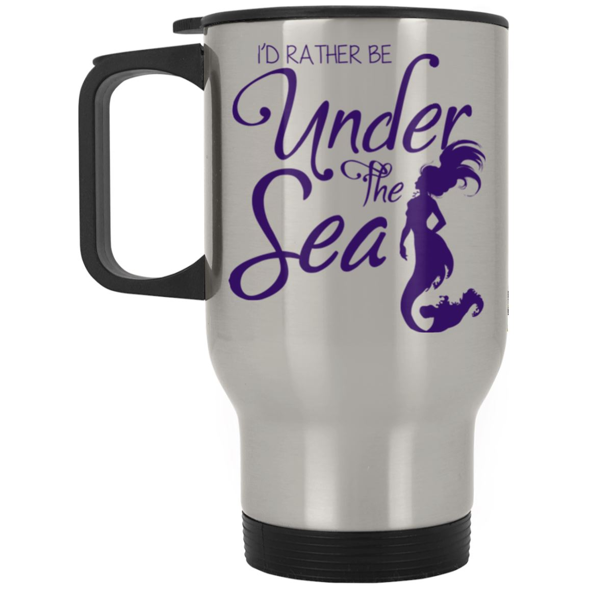 I'd Rather Be Under The Sea Stainless Travel Mug Mermaid Drinkware Silver One Size
