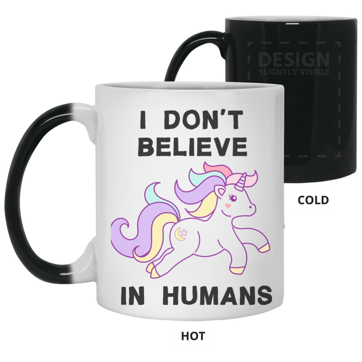 I Don't Believe In Humans Unicorn Color Changing Mug Drinkware White One Size