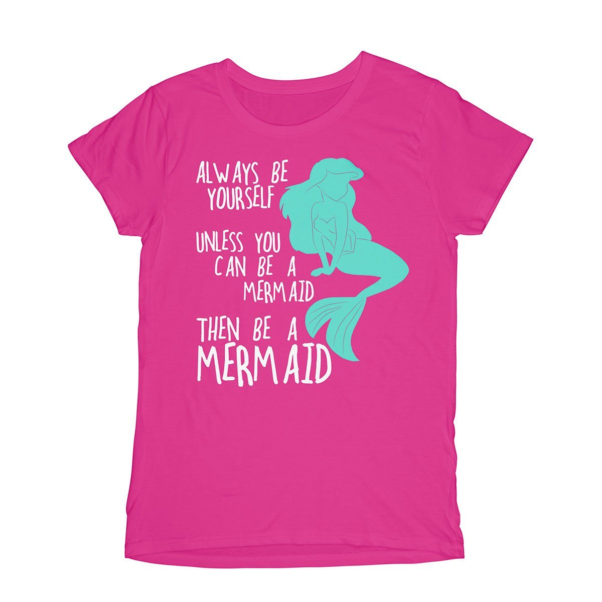 Always Be Yourself Mermaid Ladies T-Shirt Mermaid Apparel Heliconia S