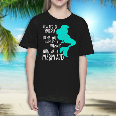 Always Be Yourself Mermaid Youth T-Shirt Mermaid Apparel