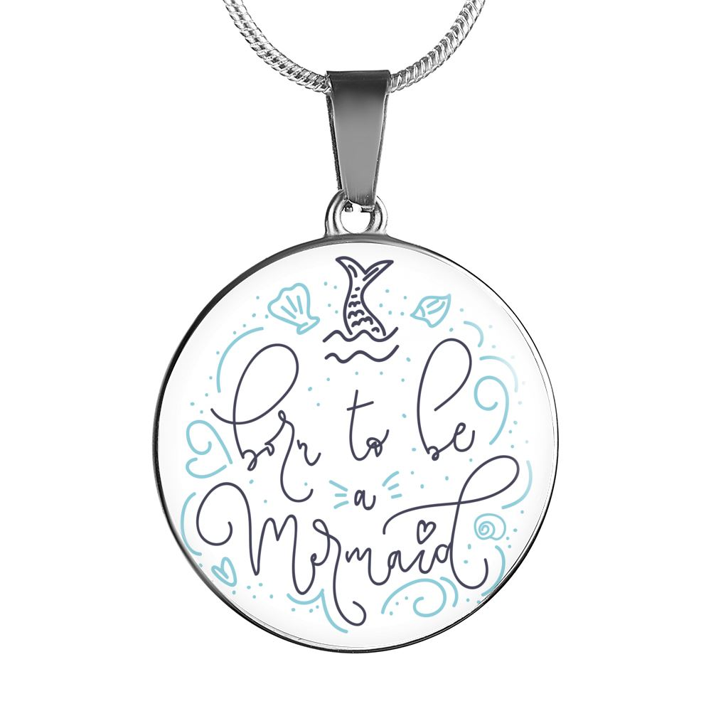 Born to Be A Mermaid Luxury Round Necklace Mermaid Jewelry Luxury Necklace (Silver) No