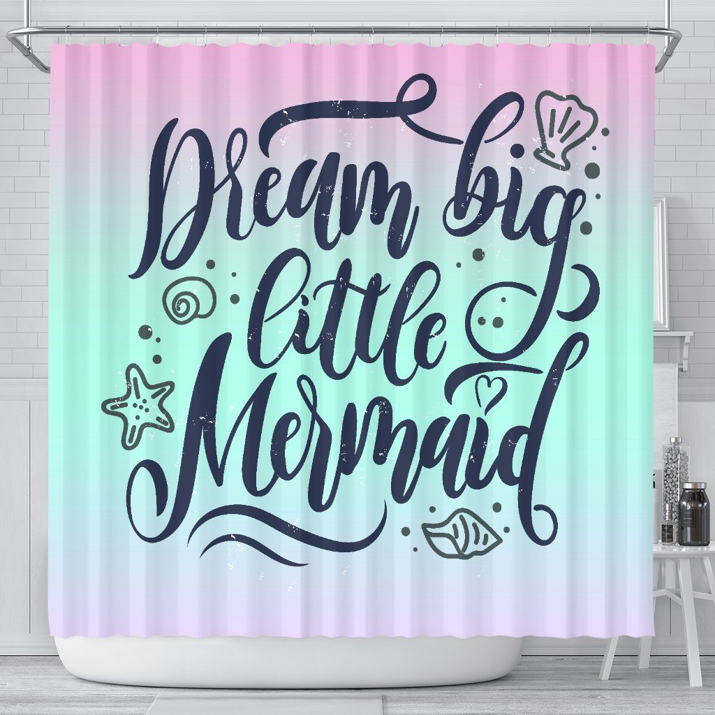 Dream Big Little Mermaid Bathroom Shower Curtain Mermaid Home Decor