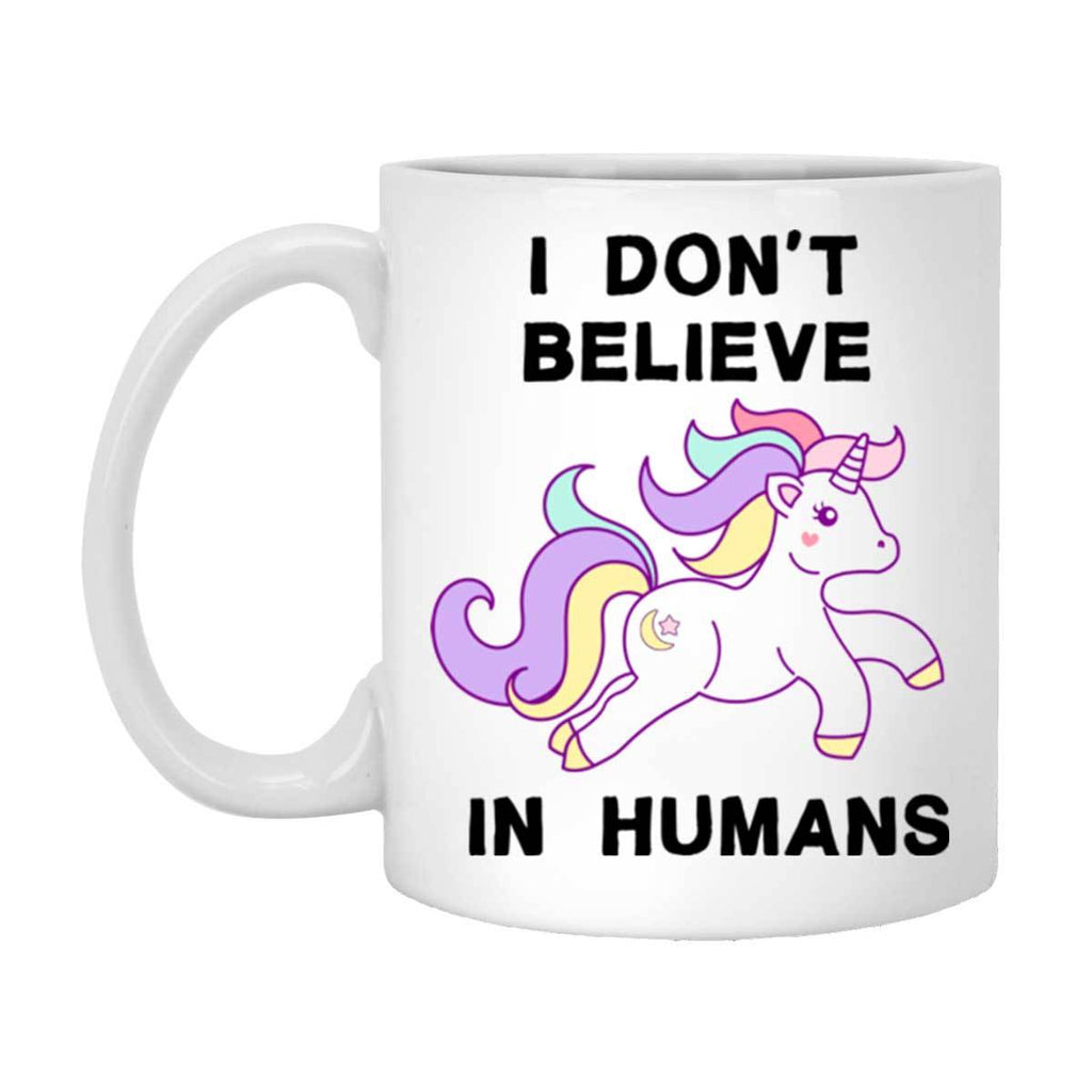 I Don't Believe In Humans White Mug