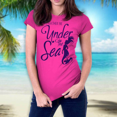 I'd Rather Be Under The Sea Ladies T-Shirt Mermaid Apparel