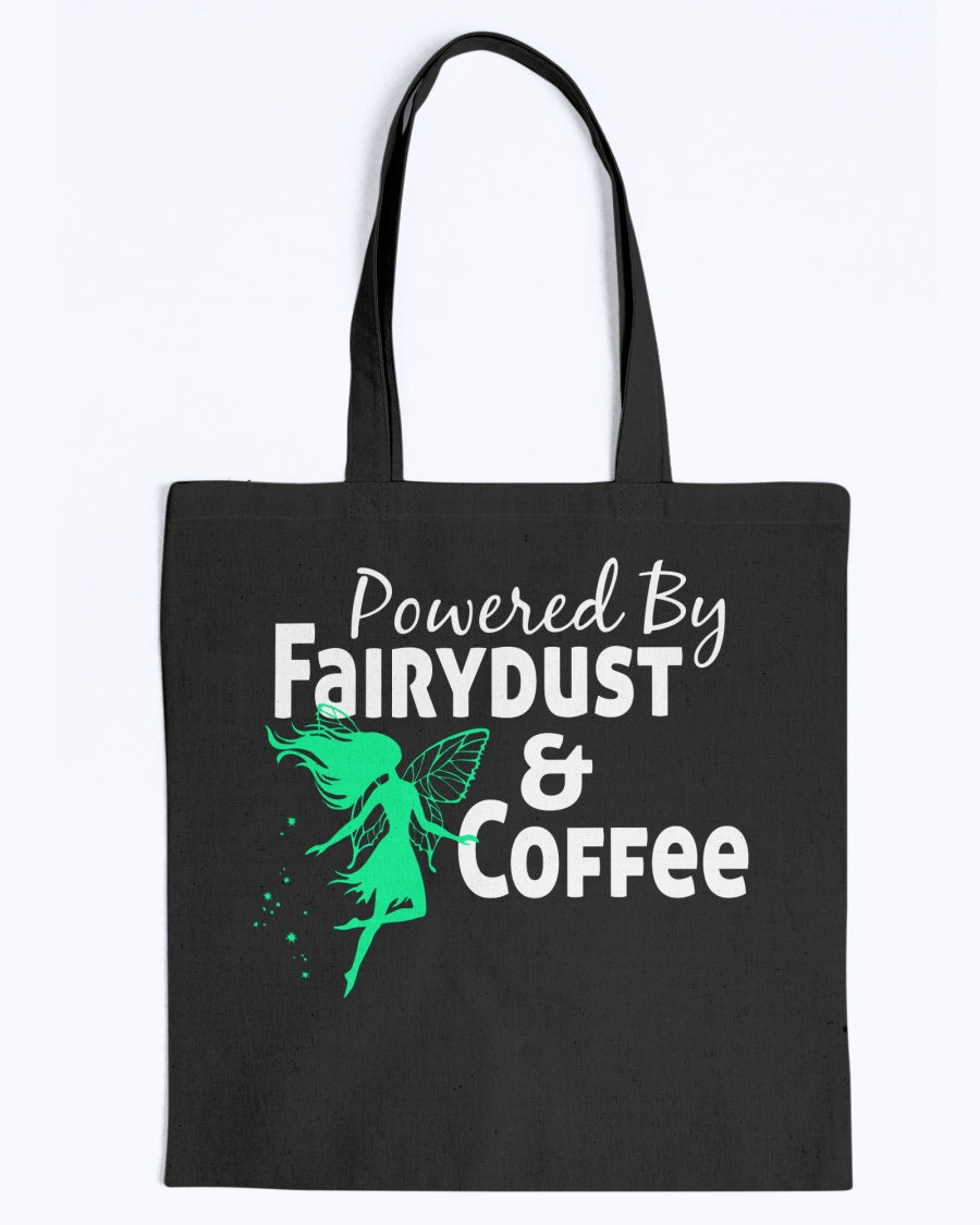 Powered By Fairy Dust & Coffee Tote Bag