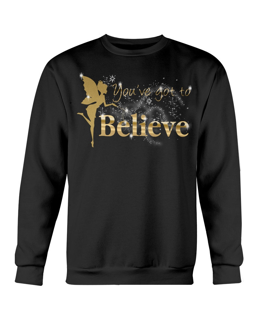 You've Got To Believe Fairy Adult Sweatshirt