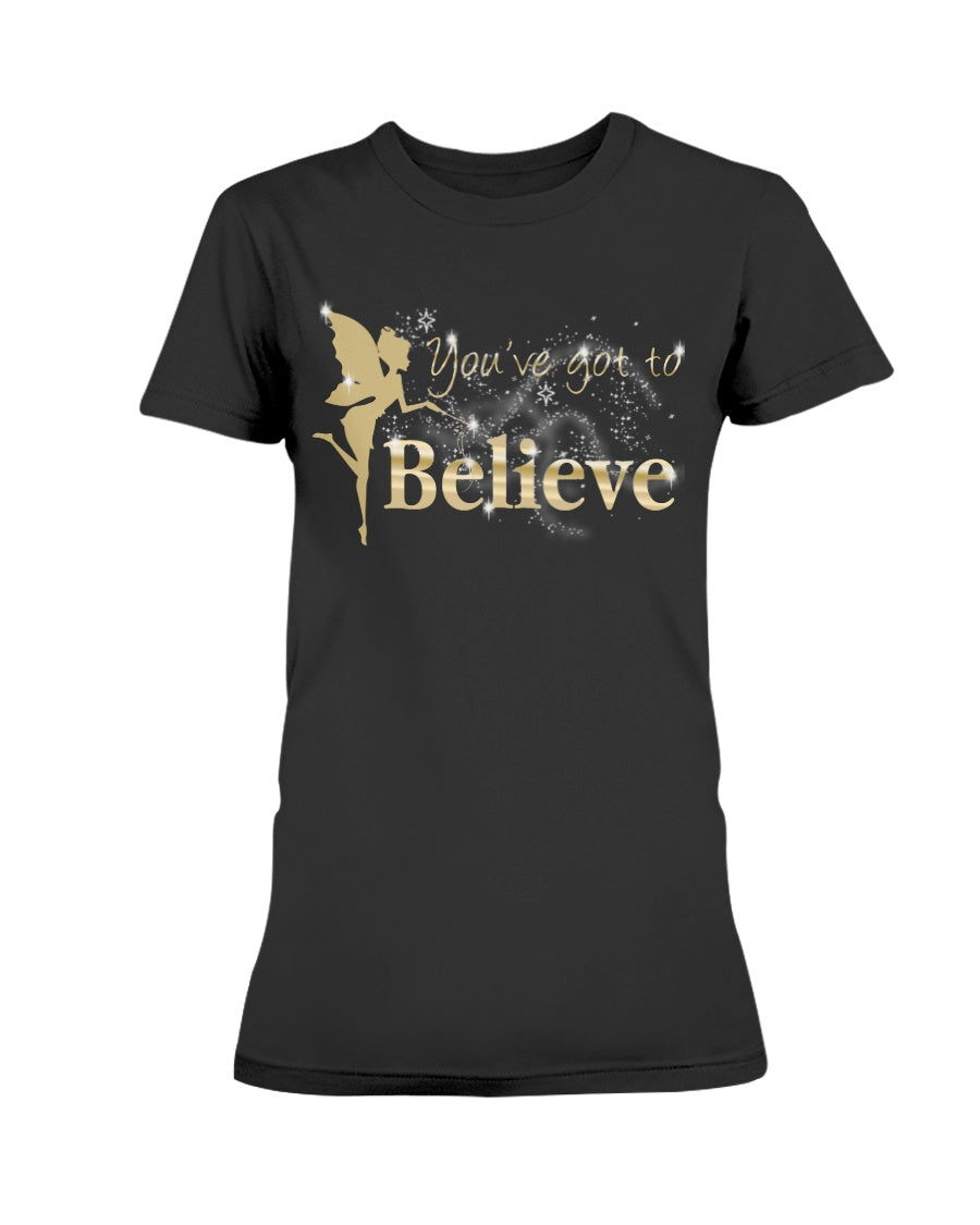 You've Got To Believe Fairy Women's T-Shirt