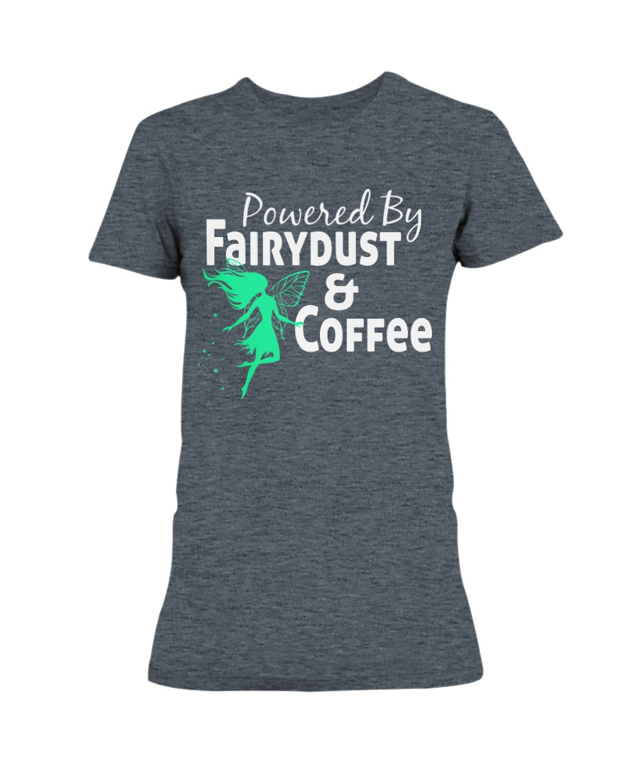 Powered By Fairy Dust & Coffee Women's T-Shirt