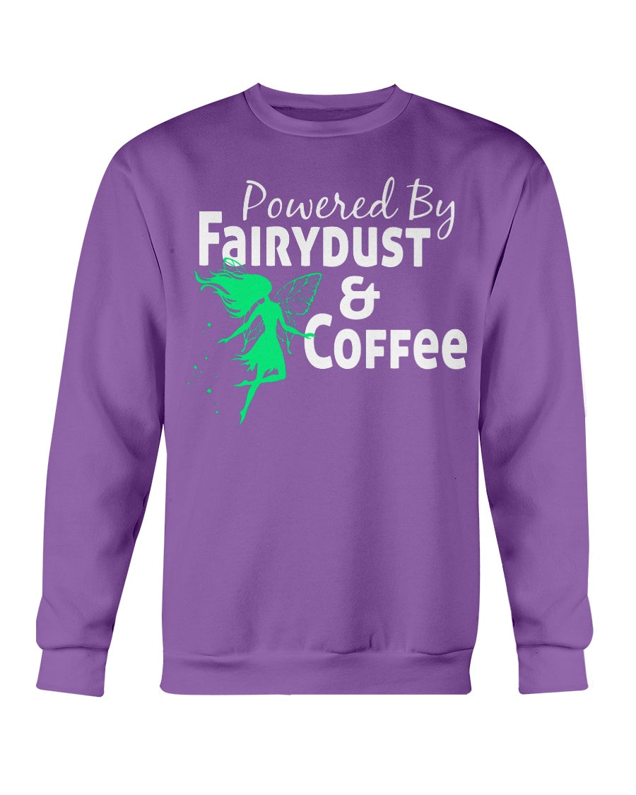 Powered By Fairy Dust & Coffee Adult Sweatshirt