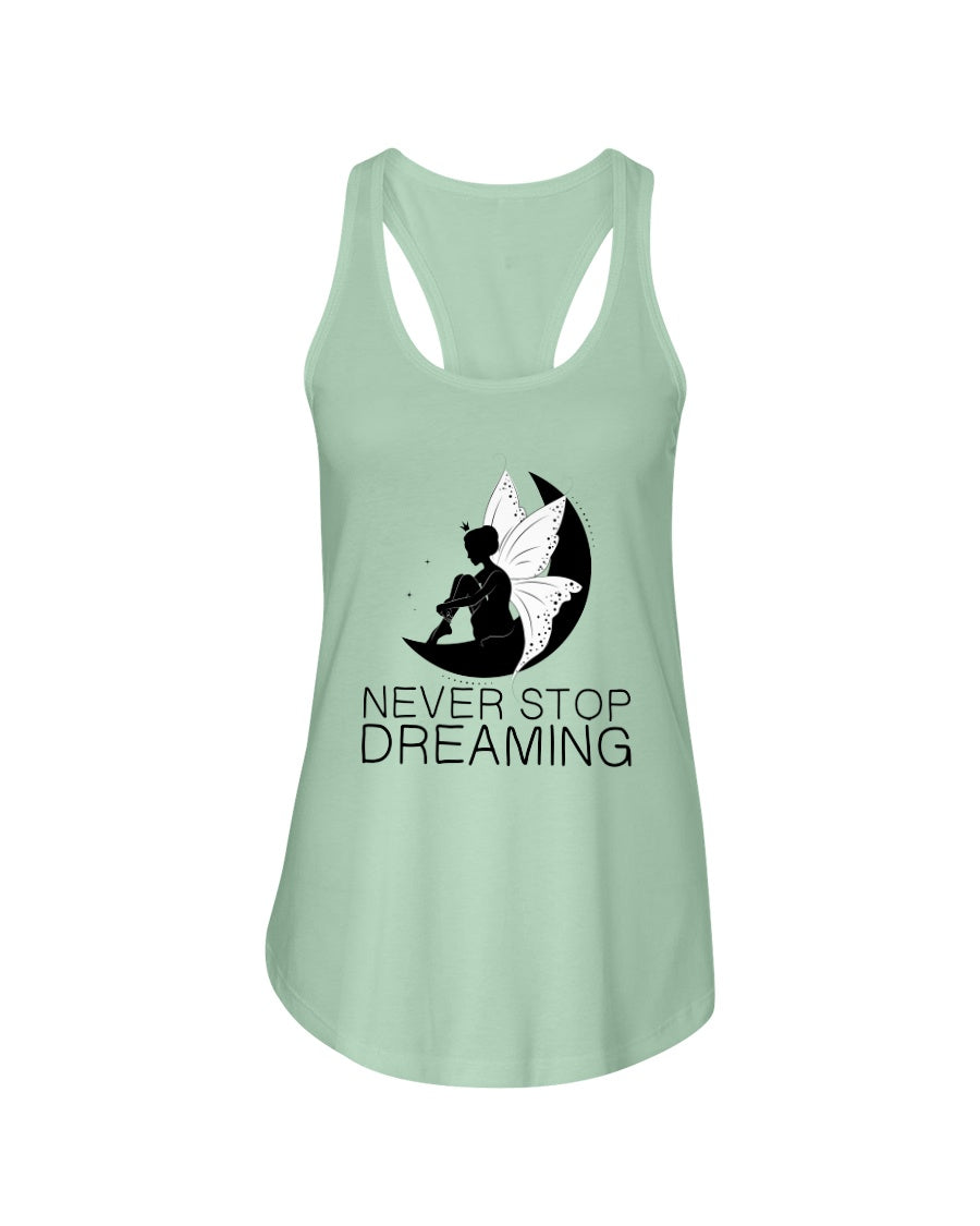 Never Stop Dreaming Fairy Ladies Racerback Tank