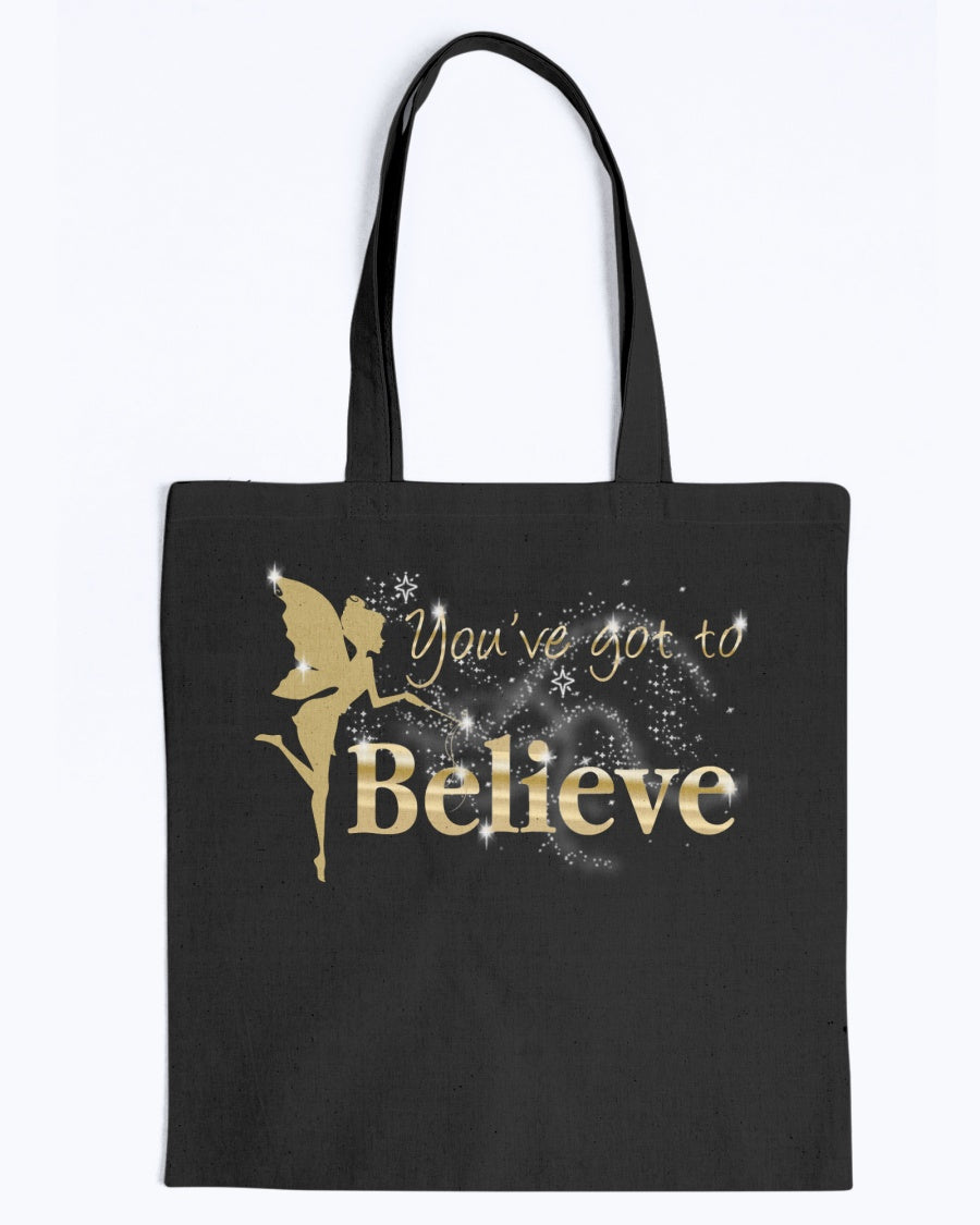 You've Got To Believe Fairy Tote Bag