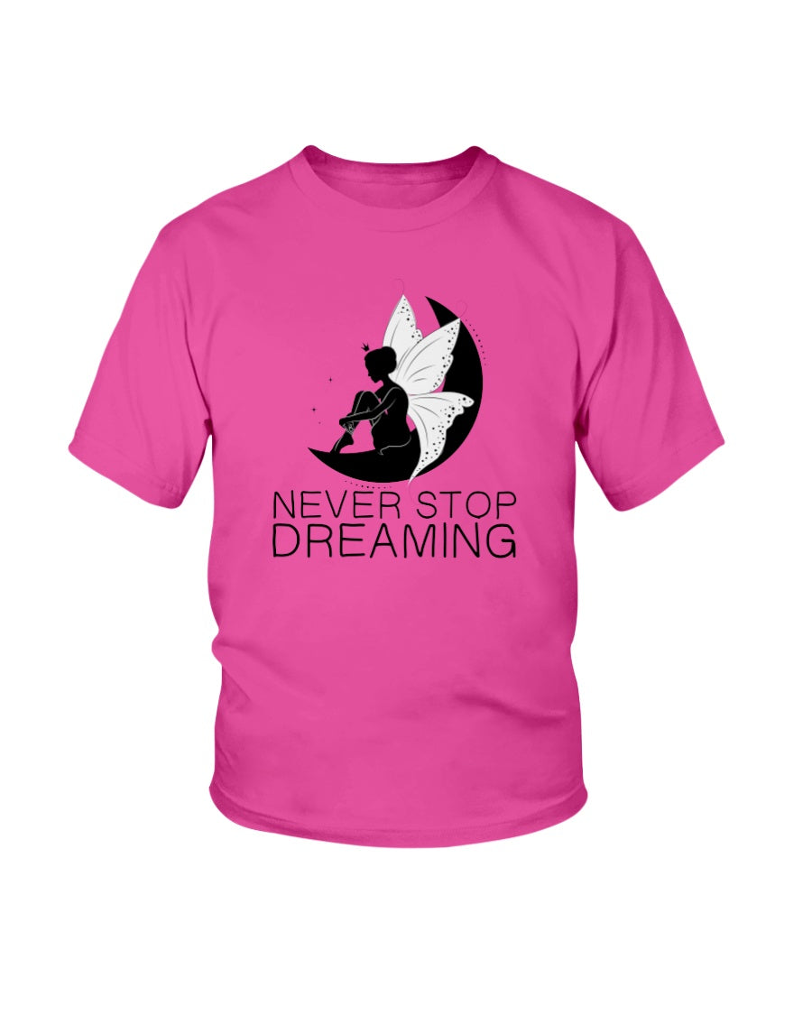 Never Stop Dreaming Fairy Youth Kids Tshirt