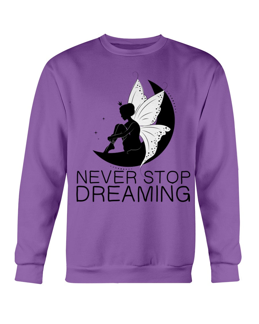 Never Stop Dreaming Fairy Adult Sweatshirt