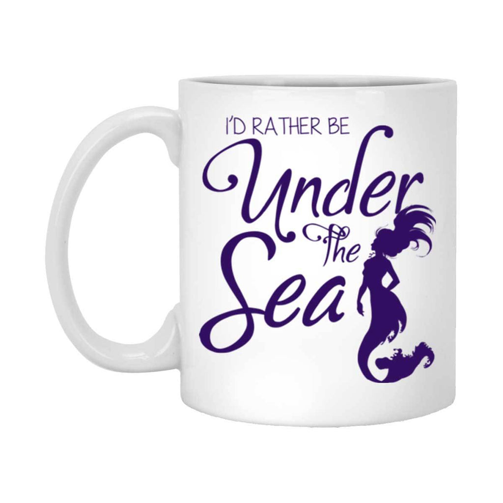 I'd Rather Be Under The Sea White Mug