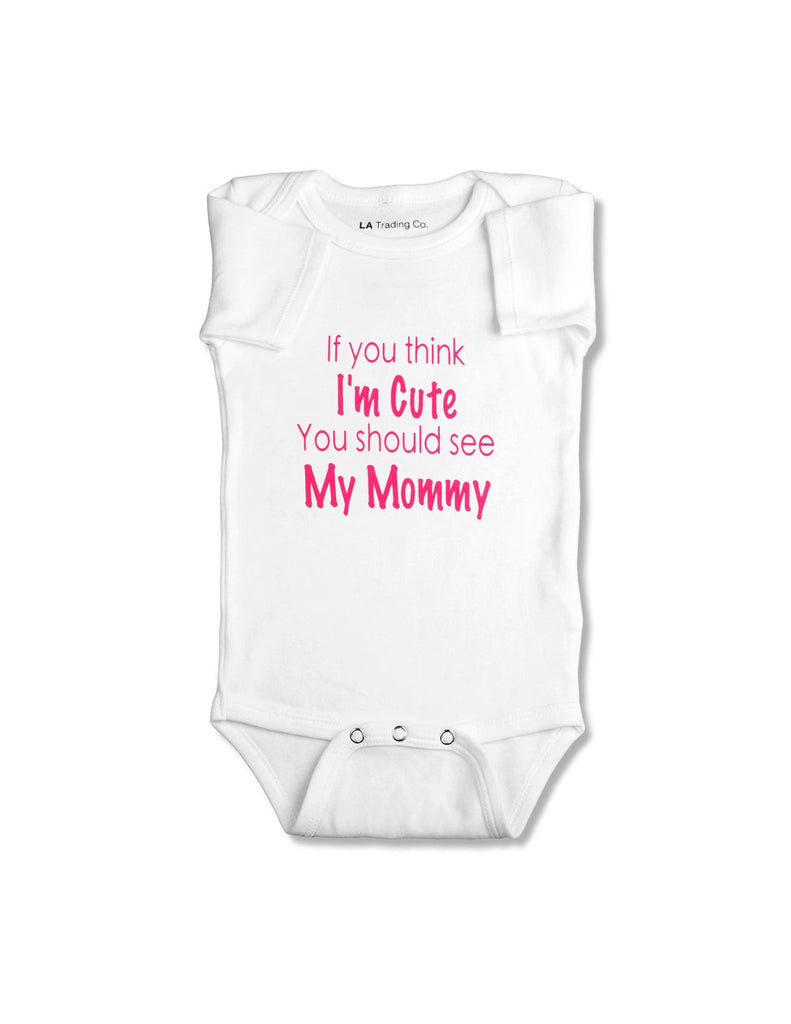 Mother's Day ''You Should See My Mommy'' Onesie