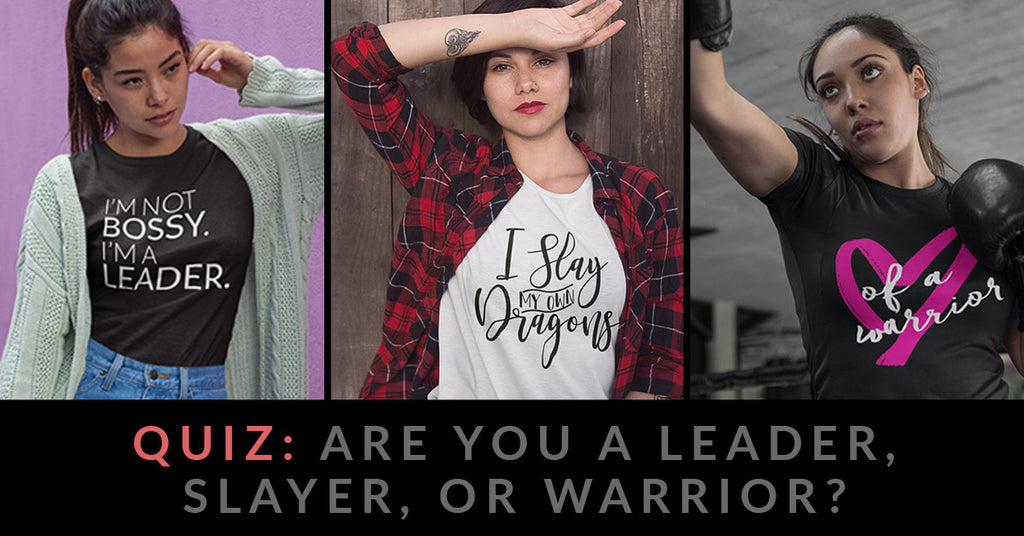 Quiz: Are you a Leader, Warrior or Slayer?