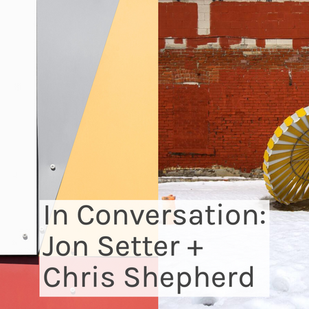 In Conversation: Jon Setter and Chris Shepherd