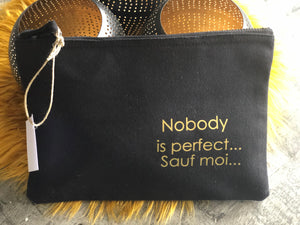 "Trousse "" Nobody is perfect... Sauf moi """
