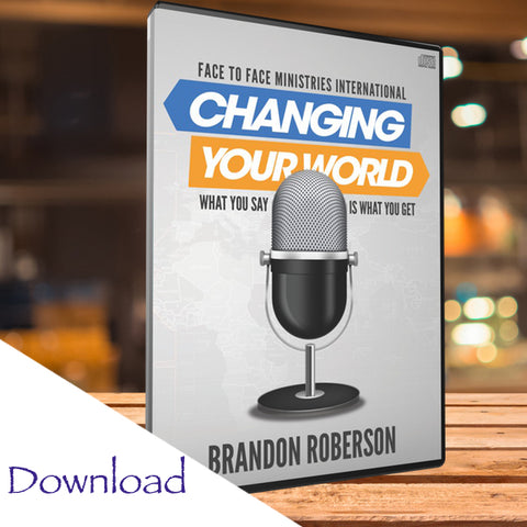 "Changing Your World - ""What You Say Is What You Get"" - Download (Teaching)"