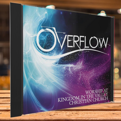 Overflow ~ Worship at Kingdom In The Valley Christian Church