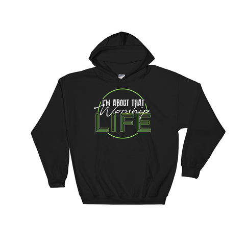 """I'm About That Worship Life"" Hoodie"