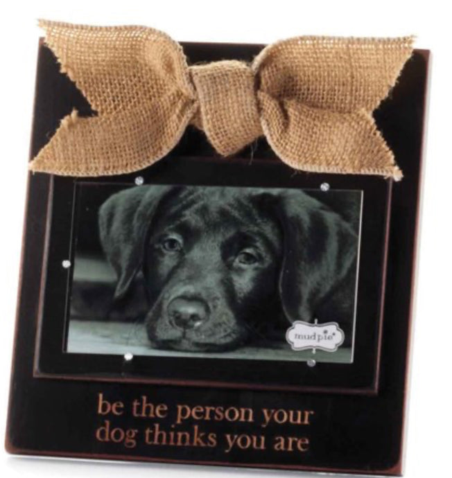 Be the Person Dog Picture Frame
