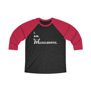 Unisex I.Am.Muscleriffic. Tri-Blend 3/4 Raglan Tee