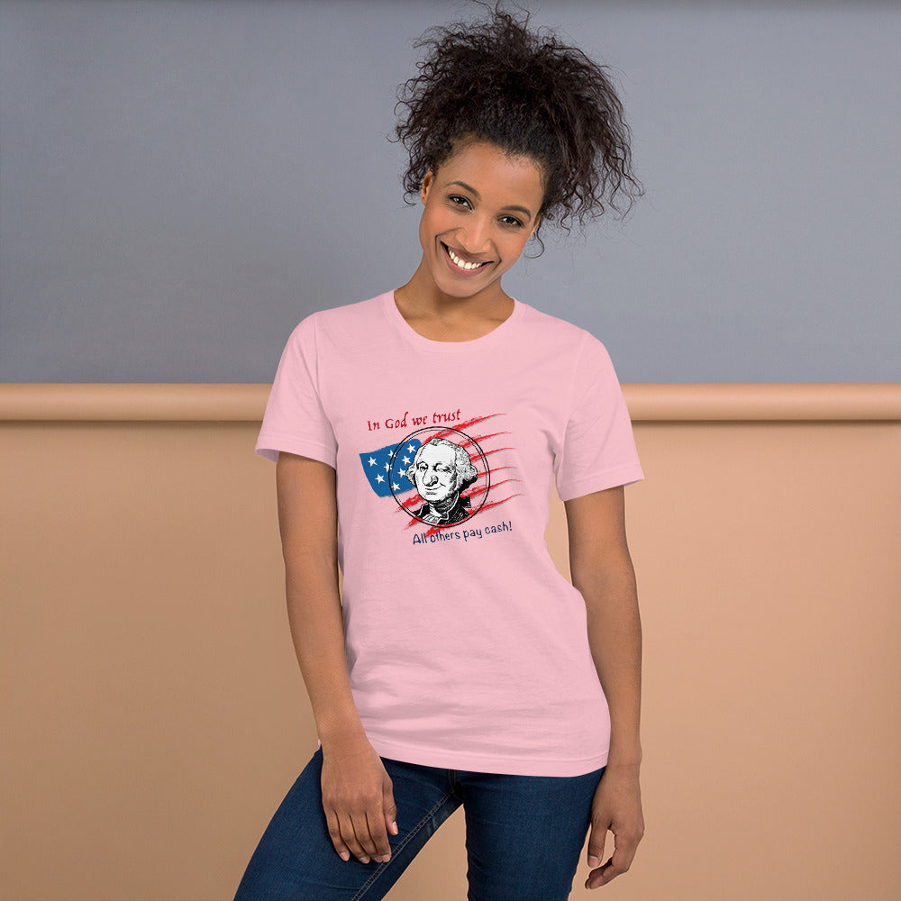 """In God we trust! All others pay Cash!"" - Women's T-Shirt regular"