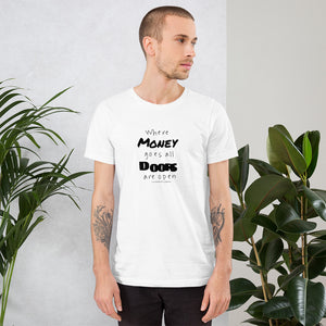 """Where money goes, all doors are open!"" - Men's T-Shirt"